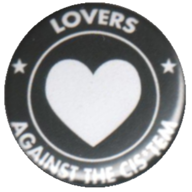 Lovers against the Cist*em